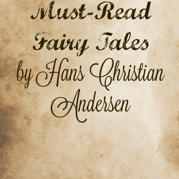 Must-Read Fairy Tales  by Hans Christian Andersen
