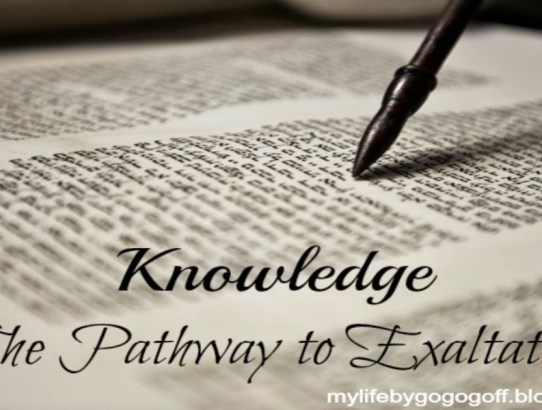 Knowledge: The Pathway to Exaltation.