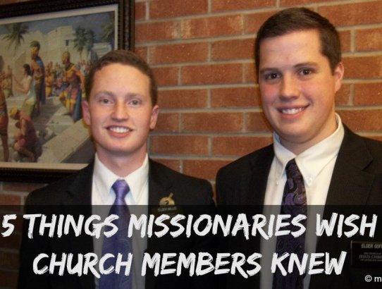 5 Things Missionaries Wish Church Members Knew