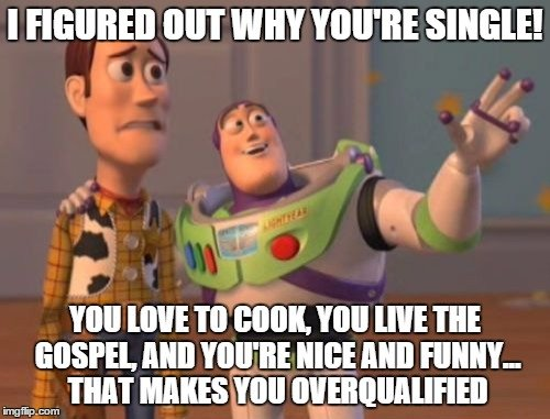 I Figured Out Why Youu0027re Single! You Love To Cook, You Live