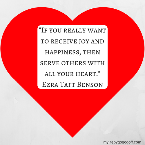 """If you really want to receive joy and happiness, then serve others with all your heart."" Ezra Taft Benson"