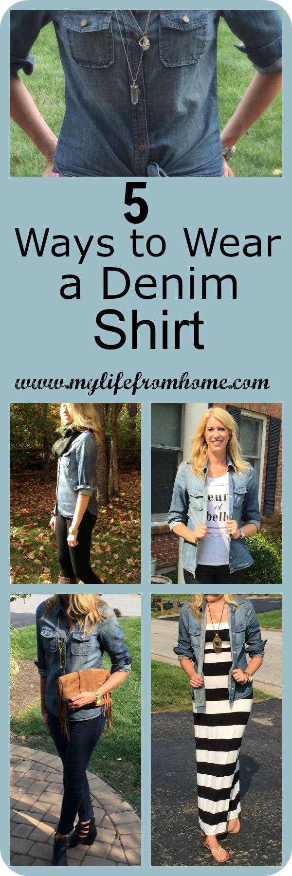 5 Ways to Wear a Denim Shirt by www.mylifefromhome.com