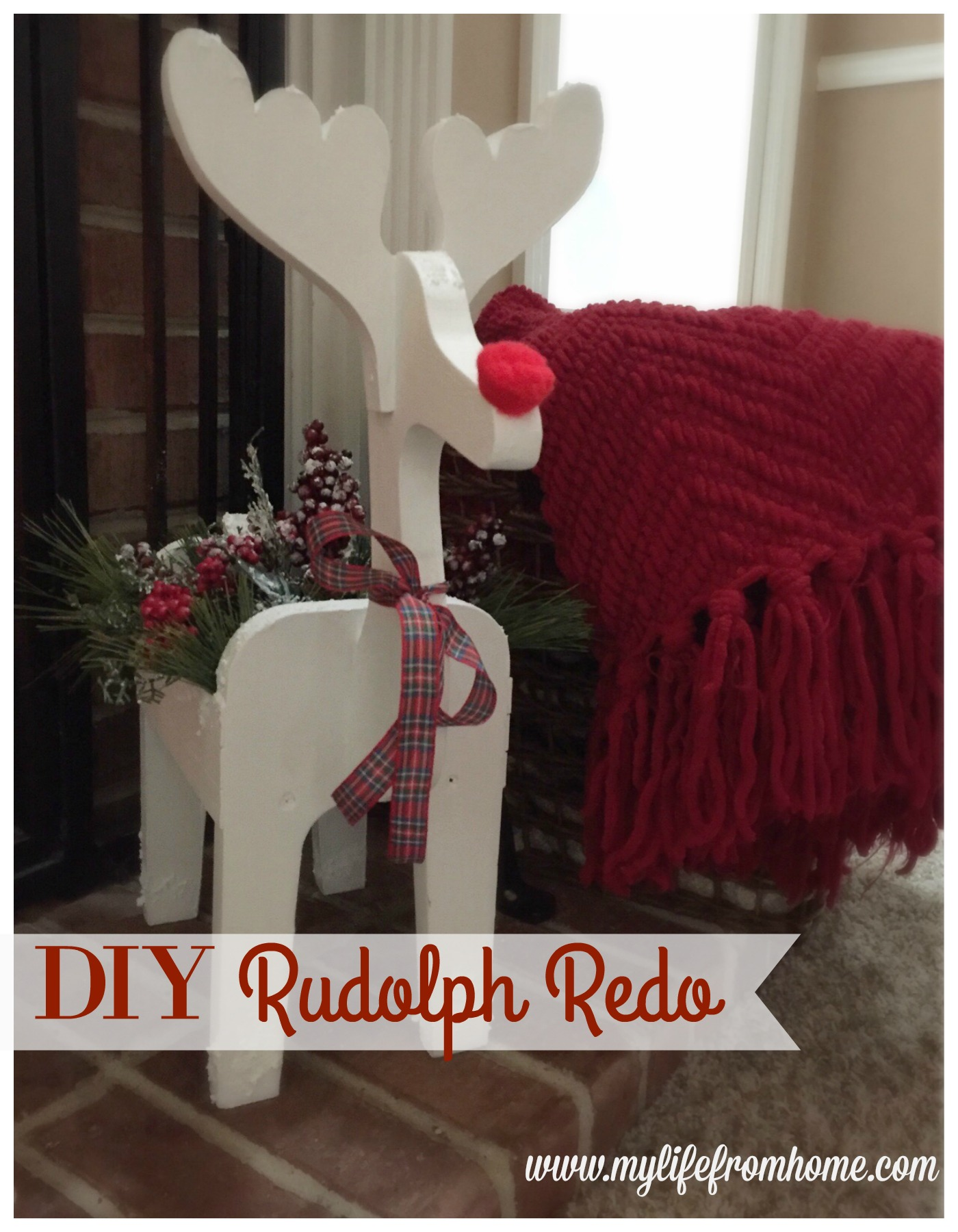 DIY Rudolph Redo by www.mylifefromhome.com