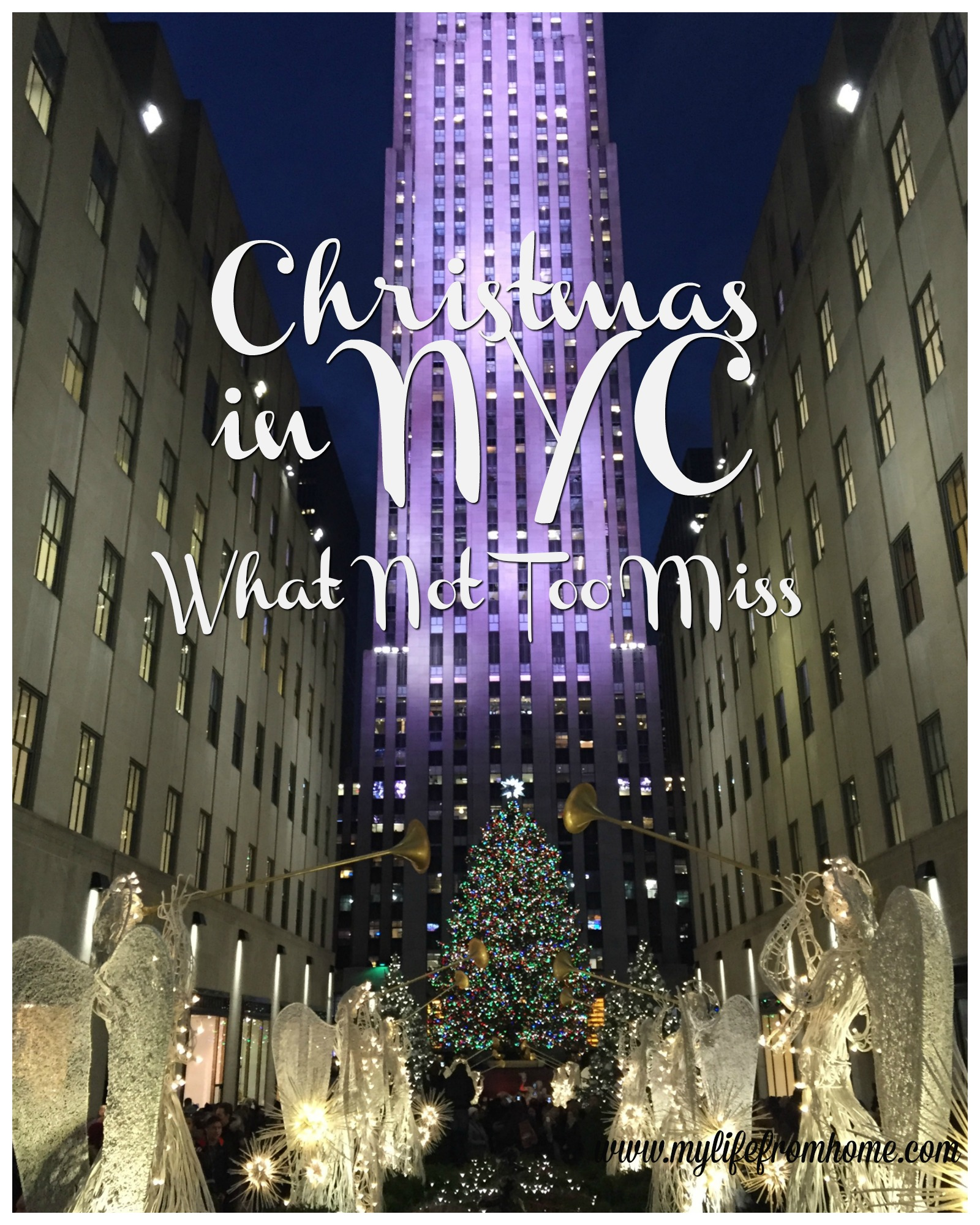 Christmas in NYC What Not Too Miss by www.mylifefromhome.com