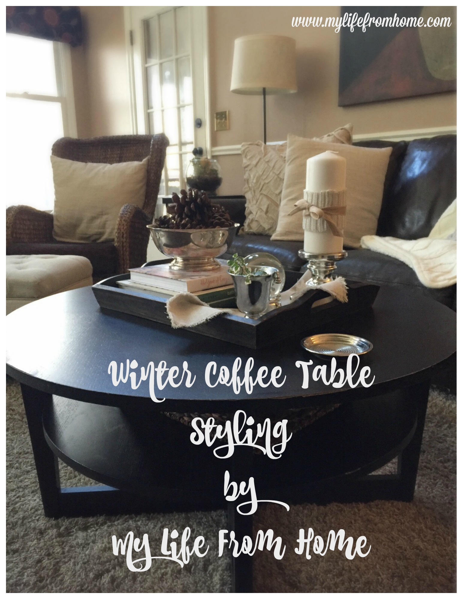 Winter Coffee Table Styling by www.mylifefromhome.com