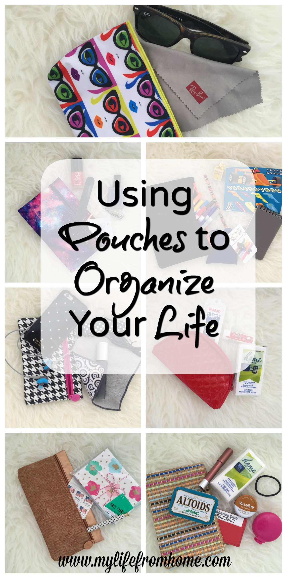 Using Pouches to Organize Your Life by www.mylifefromhome.com