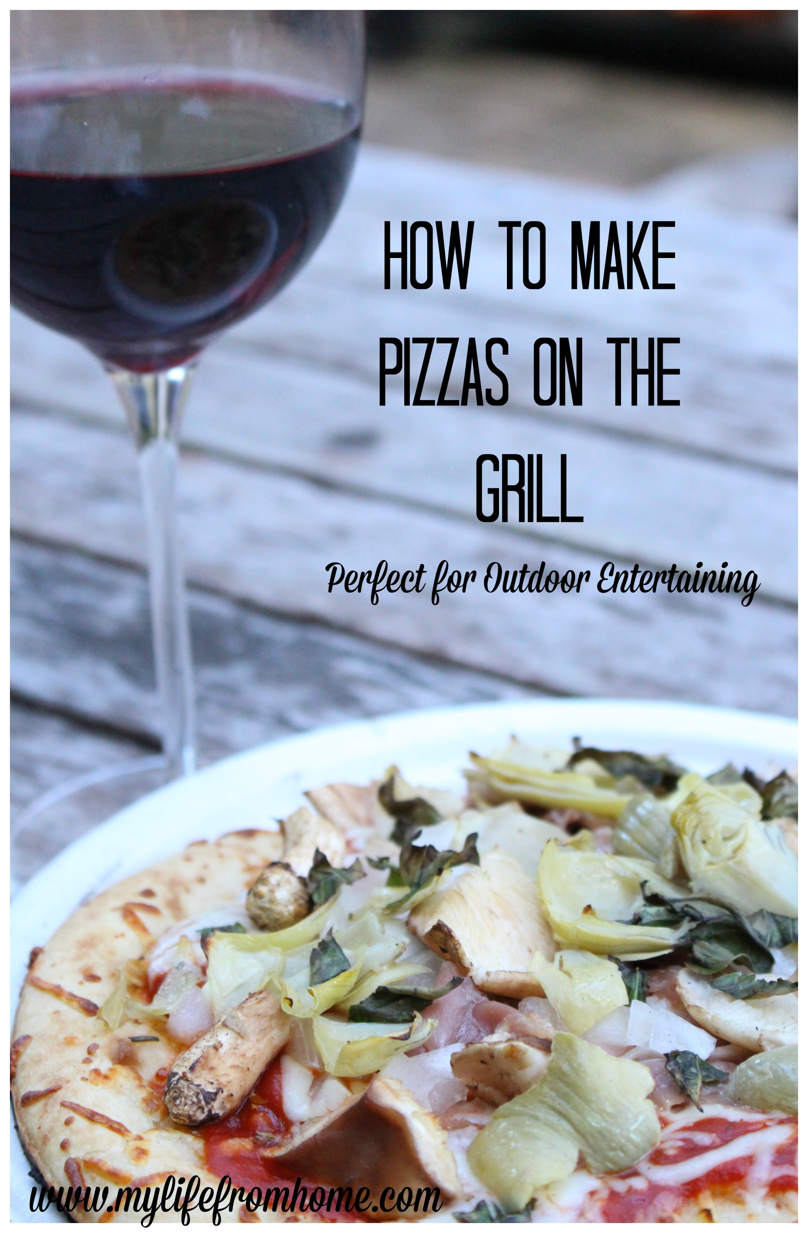 How to make pizzas on the grill by www.mylifefromhome.com