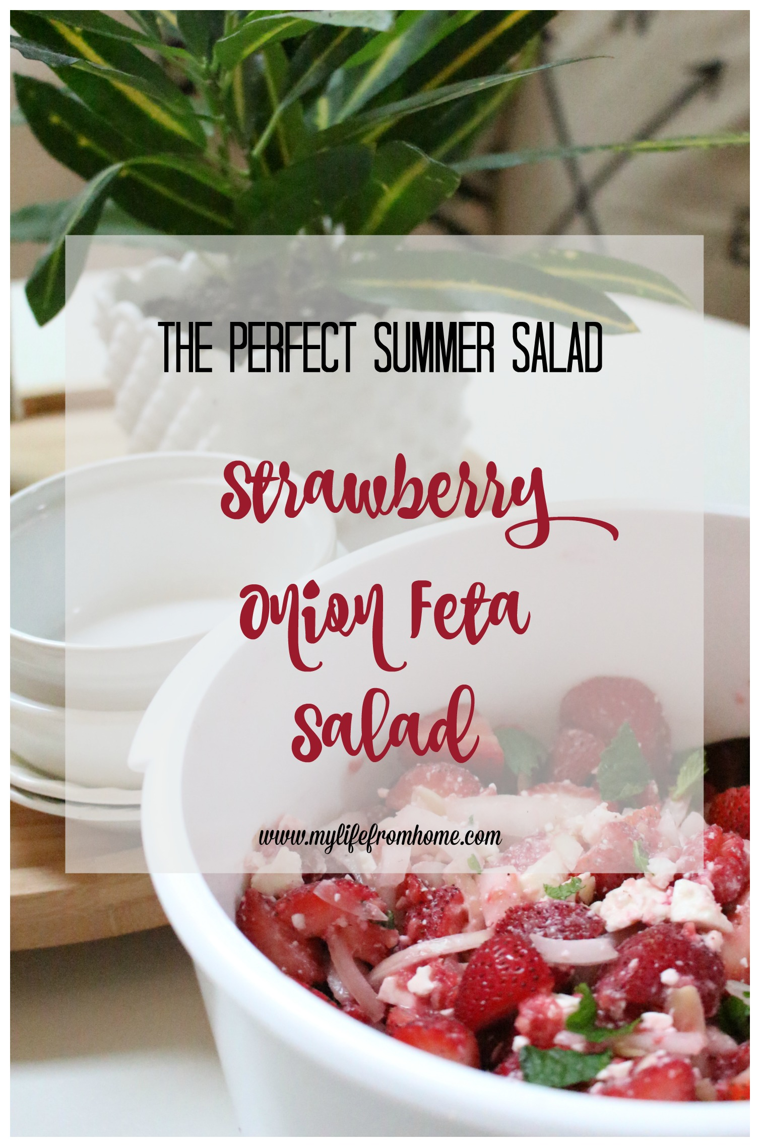 Strawberry Onion Feta Salad by www.mylifefromhome.com