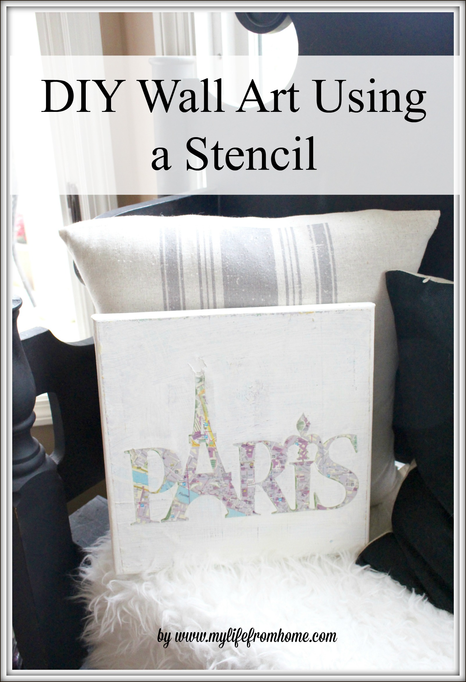 diy-wall-art-canvas-stencil-diy-canvas-art-mod-podge-projects-silhouette-cameo-projects-paris-themed-art