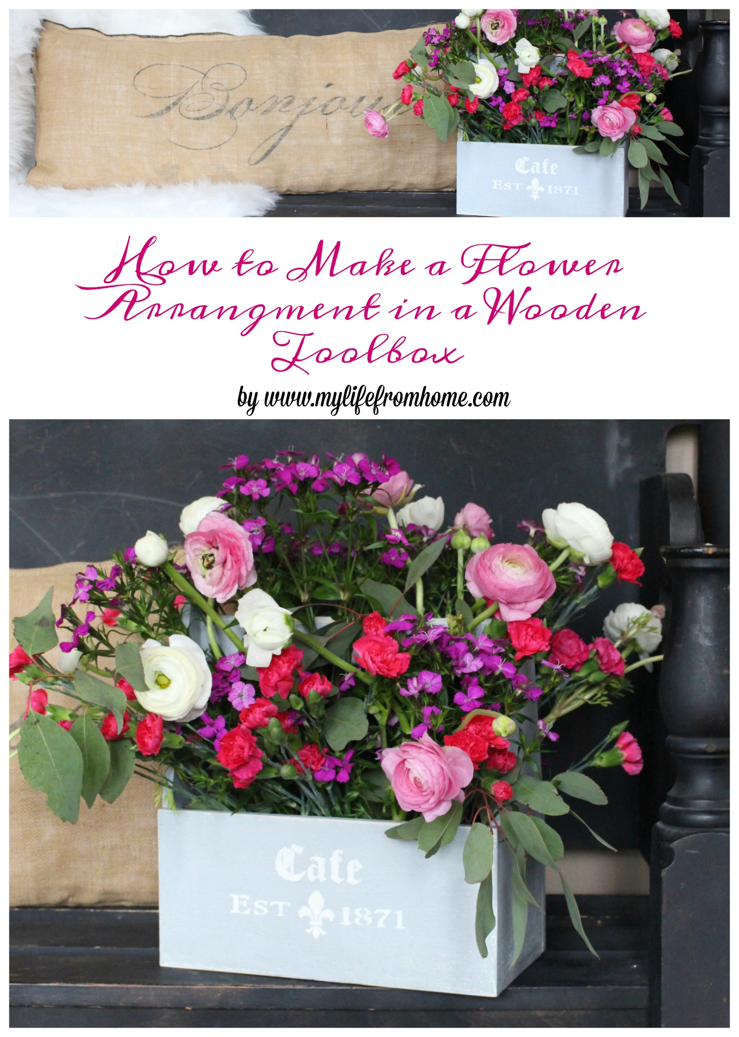 How to Make a Flower Arrangement in a Wooden Toolbox- flowers- arranging flowers- spring flowers- gardening indoors- farmhouse flowers- stenciled toolbox- french country flowers- cottage style