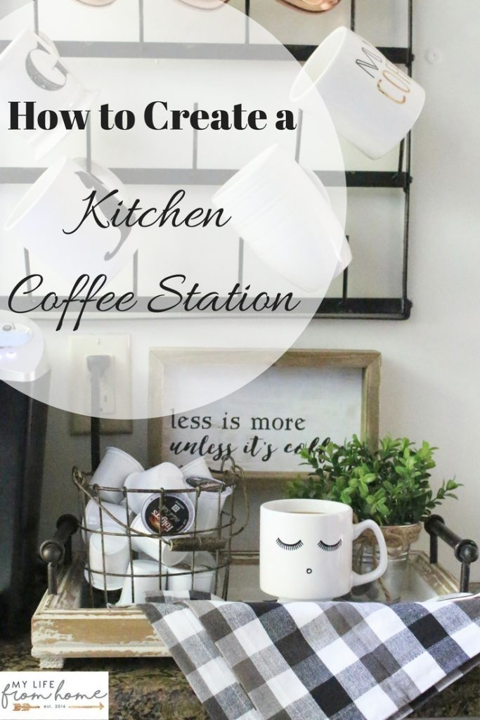 How to Create a Kitchen Coffee Station- How to Set Up a Kitchen Coffee Station- kitchen- coffee- station- coffee bar- DIY- DIY projects- Do it Yourself- room design- Home Decor- Decoration Ideas- Room Decor Ideas- mug rack- rustic home decor- coffee sign- buffalo check