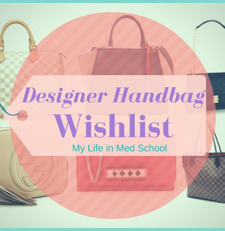 My designer handbag wishlist