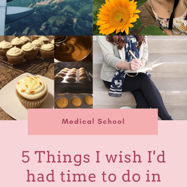 5 things I wish I had time to do in Medical School   My Life in Medicine
