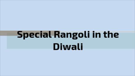 Special Rangoli in the Diwali