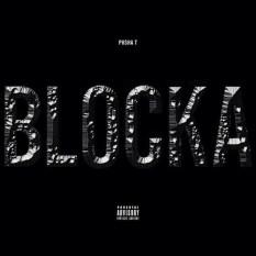 """PUSHA T """"BLOCKA"""""""