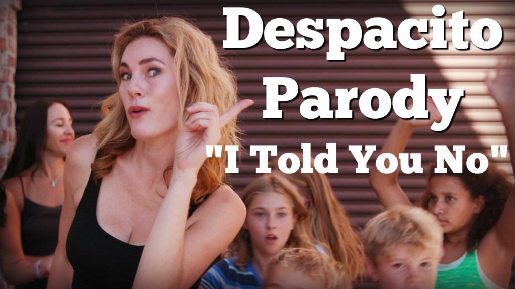 """I Told You No"" Despacito Parody (Luis Fonsi ft. Daddy Yankee)"