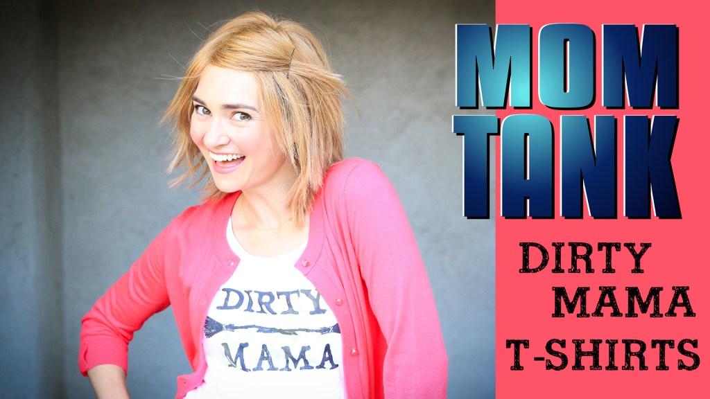 Mom Tank | Shark Tank Parody | Ep. 3 Dirty Mama T-Shirts