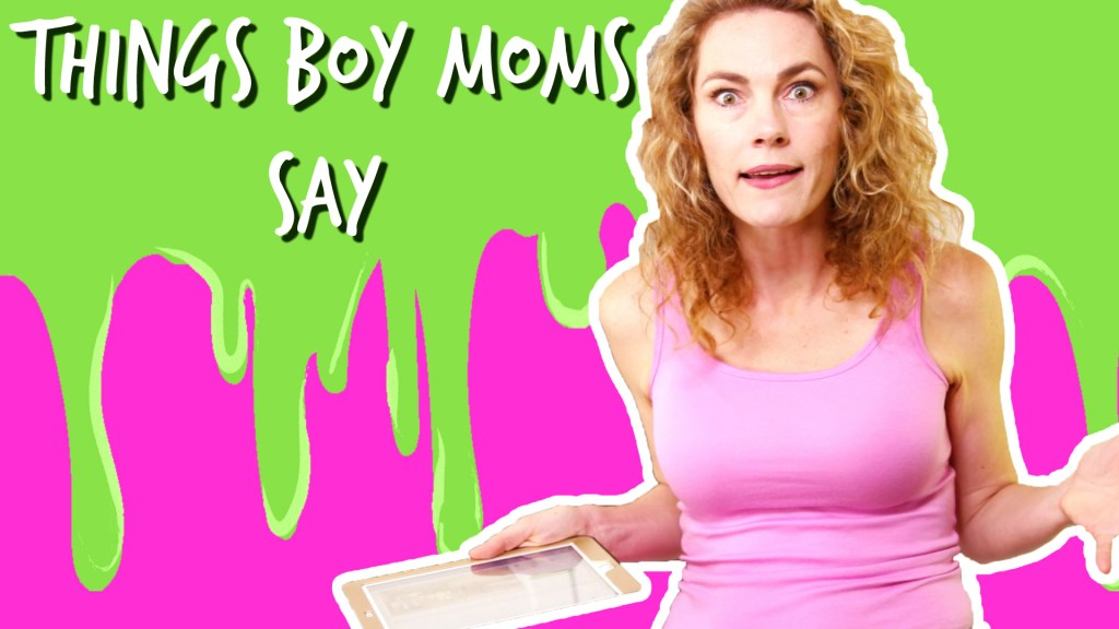 Things Boy Moms Say