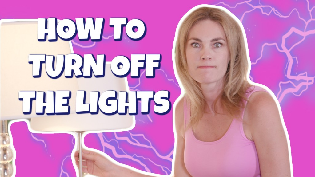 How to Turn Off the Dang Lights | Passive Aggressive Tutorials