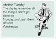 Ahhh-Tuesday