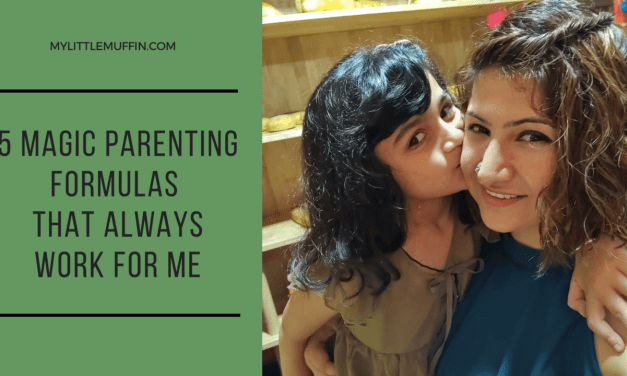 Parenting Formulas –  That Always work for Me