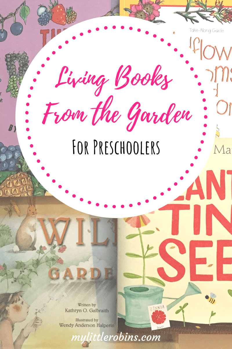 Living books for preschoolers about plants, seeds, and gardening.