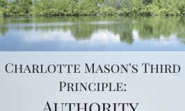 Charlotte Mason's Third Principle: Authority