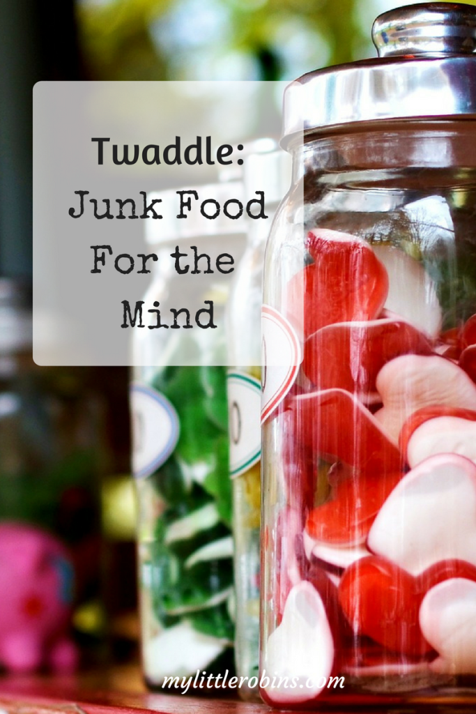 Twaddle: Junk Food for the Mind