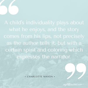 Charlotte Mason discussing narration, from Home Education, pg 289.