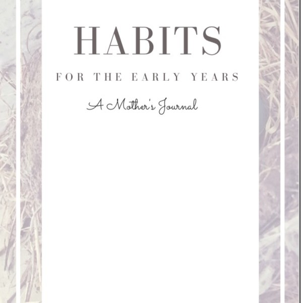 Habits for the Early Years: A Mother's Journal