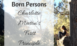 Children are Born Persons: Charlotte Mason's First Principle