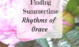 Finding Summertime Rhythms of Grace