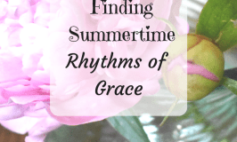 Finding Summertime Rhythms of Grace