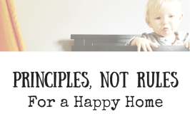 Principles, Not Rules, for a Happy Home