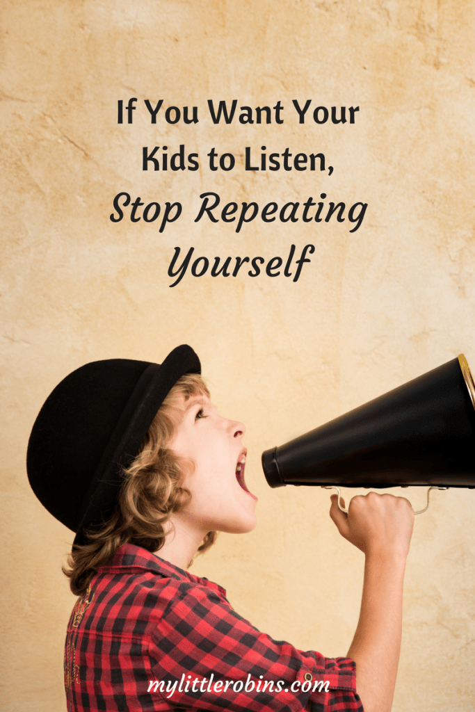 If You Want Your Kids To Listen, Stop Repeating Yourself