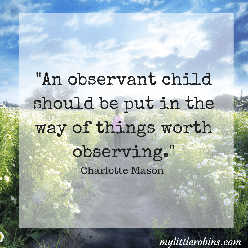 """An observant child..."" Charlotte Mason"