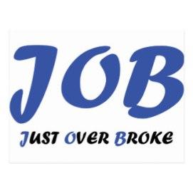job_just_over_broke_postcard-raee42ac35d1a4348bb8c119bc1c258c6_vgbaq_8byvr_324