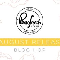 Pinkfresh Studio August 2020 Stamp and Die Release Blog Hop