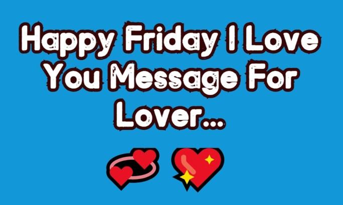 Happy Friday My Love