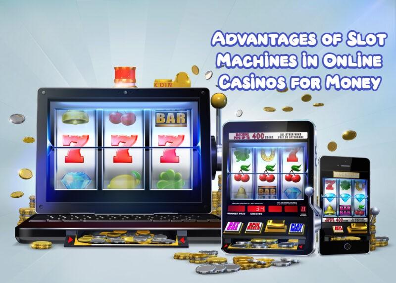 Advantages of Slot Machines