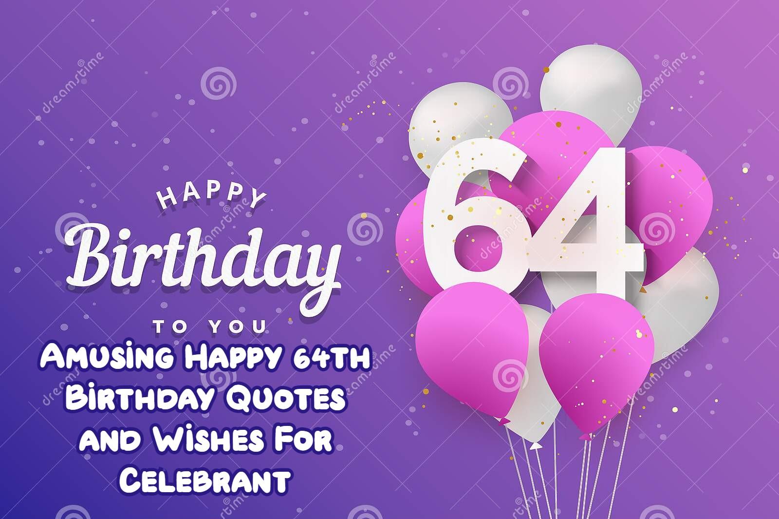 Happy 64th Birthday