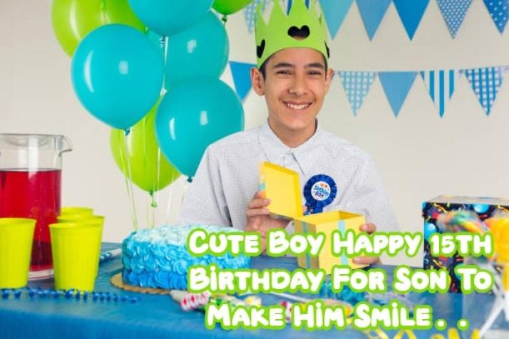 Happy 15th Birthday Son