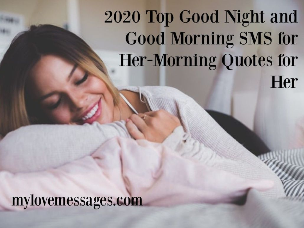 2020 Top Good Night and Good Morning SMS for Her-Morning Quotes for Her
