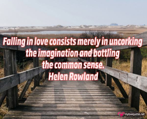 falling in love consists merely in uncorking