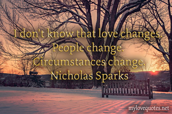 i don't know that love changes people change