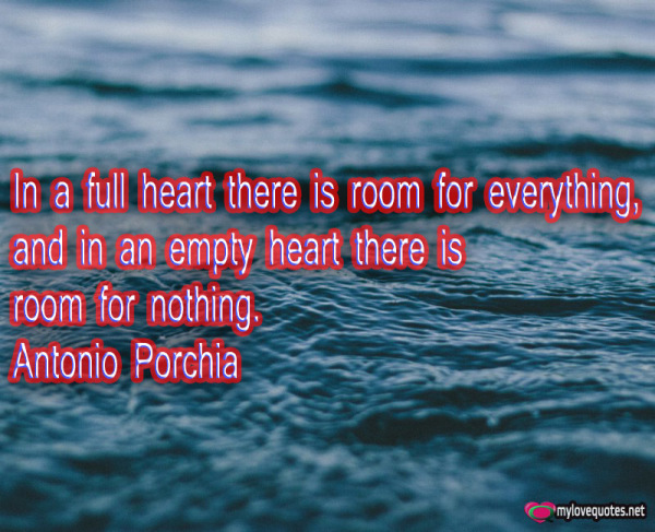in a full heart there is room for everything