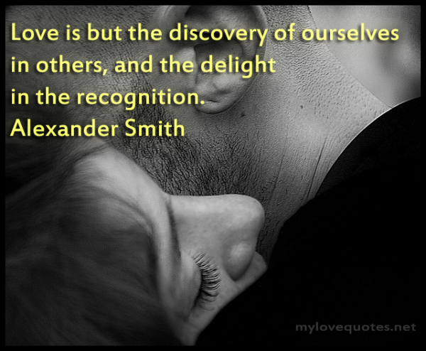 love is but the discovery of ourselves