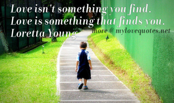 love is something that finds you
