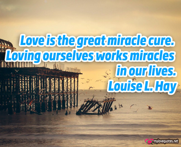 love is the great miracle cure