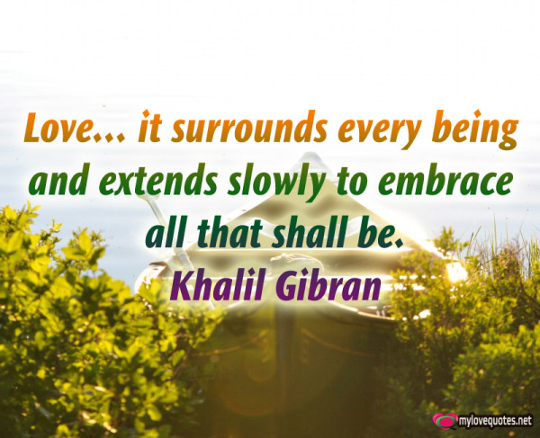 love it surrounds every being and extends